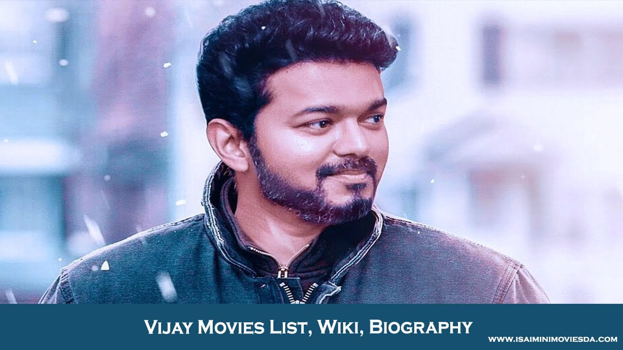 vijay movies list wiki biography filmography