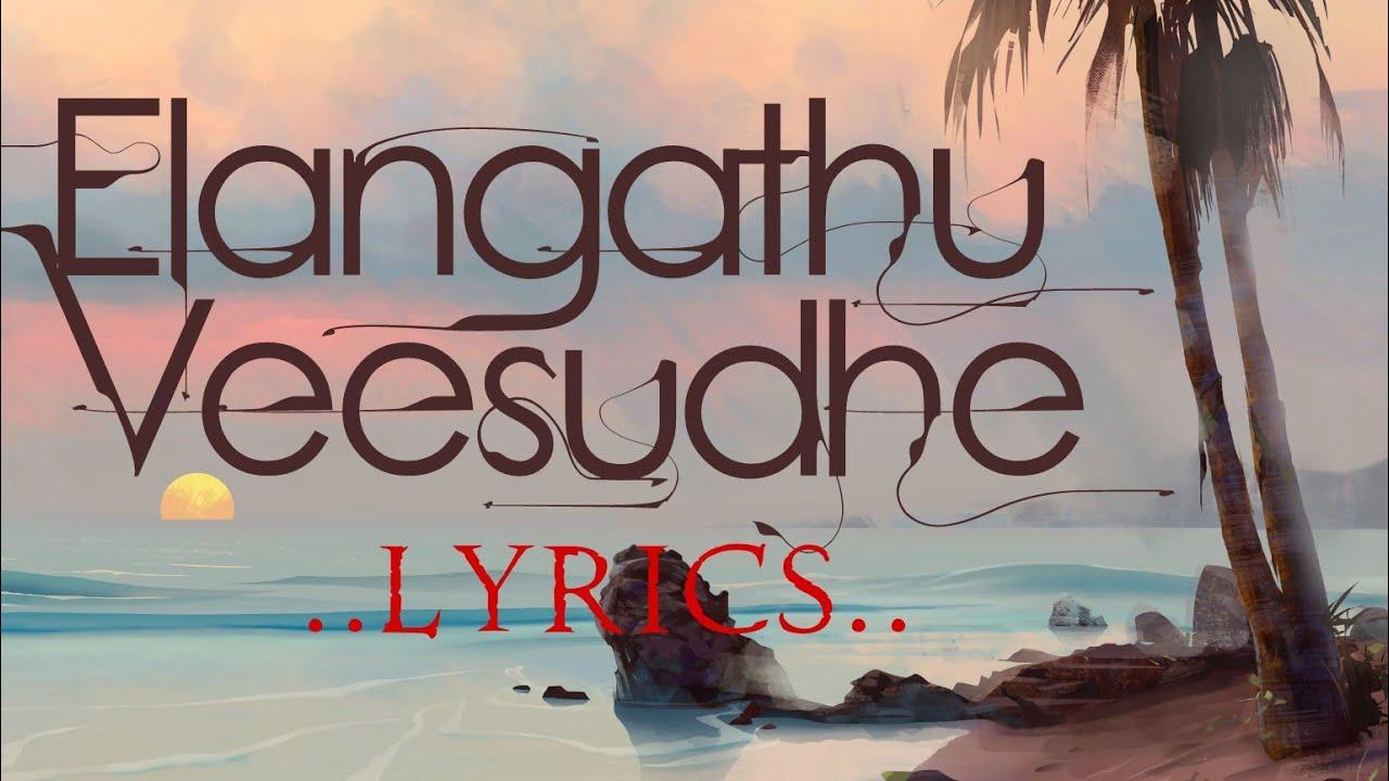 Elangathu Veesudhe Song Lyrics