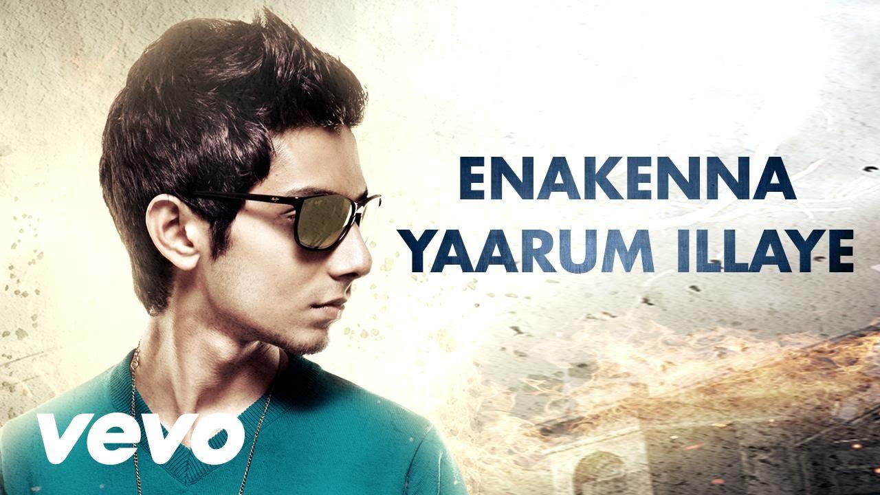 Enakenna Yaarum Illaiye Song Lyrics